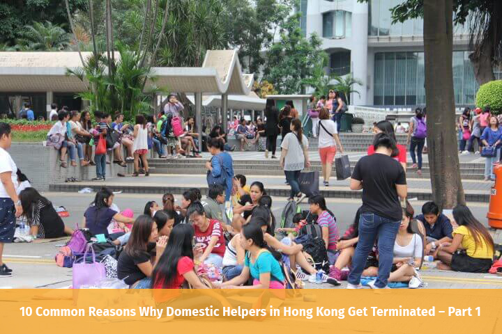 10 Common Reasons Why Domestic Helpers in Hong Kong Get Terminated – Part 1