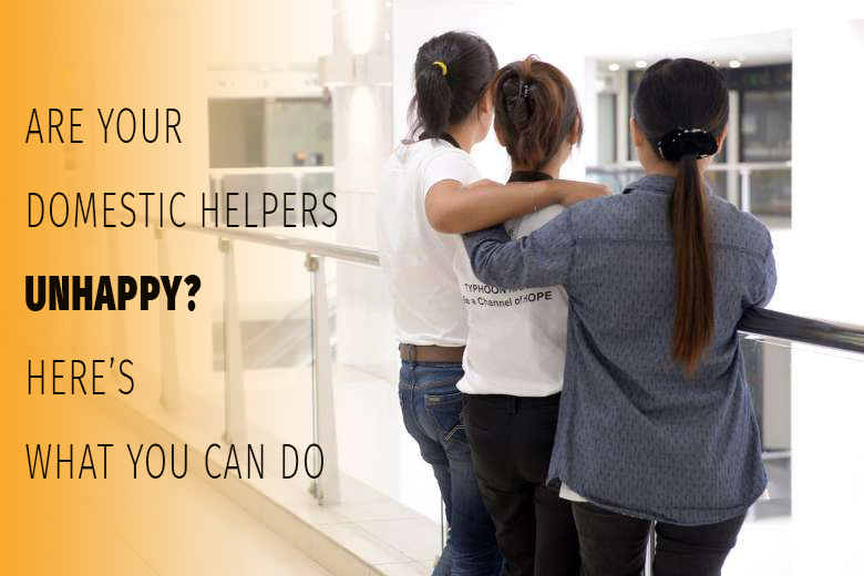 Are your Domestic Helpers Unhappy? Here's what you can do