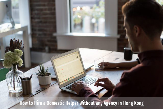 How to Hire a Domestic Helper Without any Agency in Hong Kong