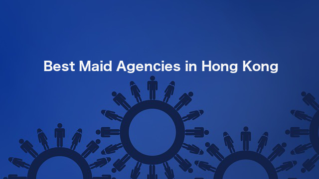 Best Maid Agency in Hong Kong