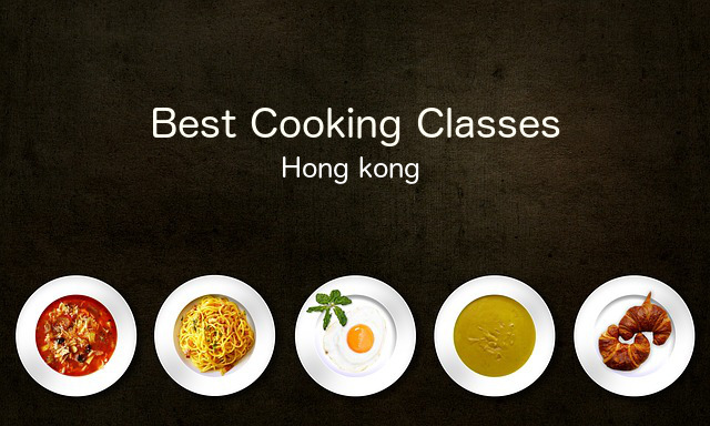 Best cooking classes in hong kong
