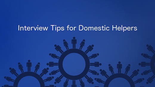 Domestic Helper Interview - Tips for Helper
