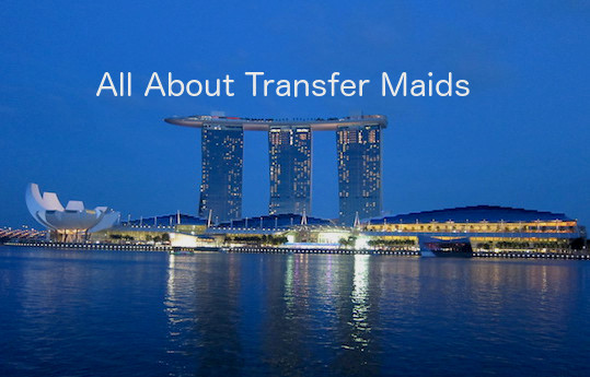 Transfer maids in Singapore